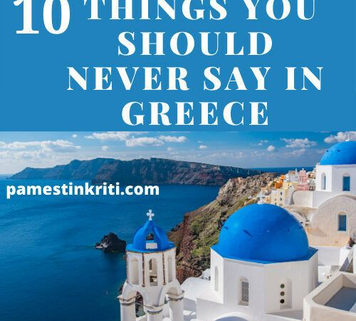 10 Things You Should Never Say In Crete Greece