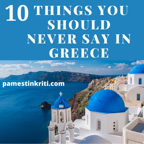 Things-you-should-never-say-in-Crete-Greece