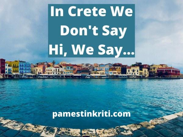 In Crete We Don't Say Hi, We Say Gia Sou